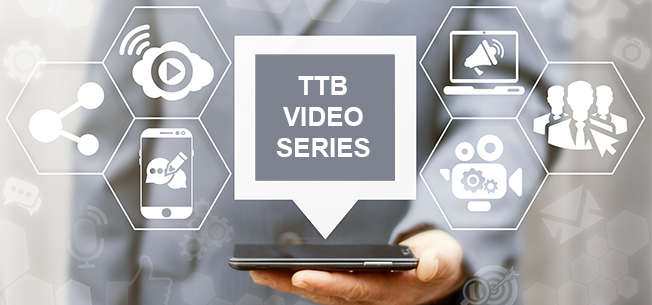 See Our New TTB Trade Practice  Video Series